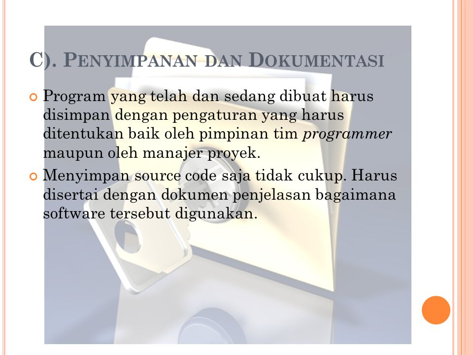 C). Penyimpanan dan Dokumentasi
