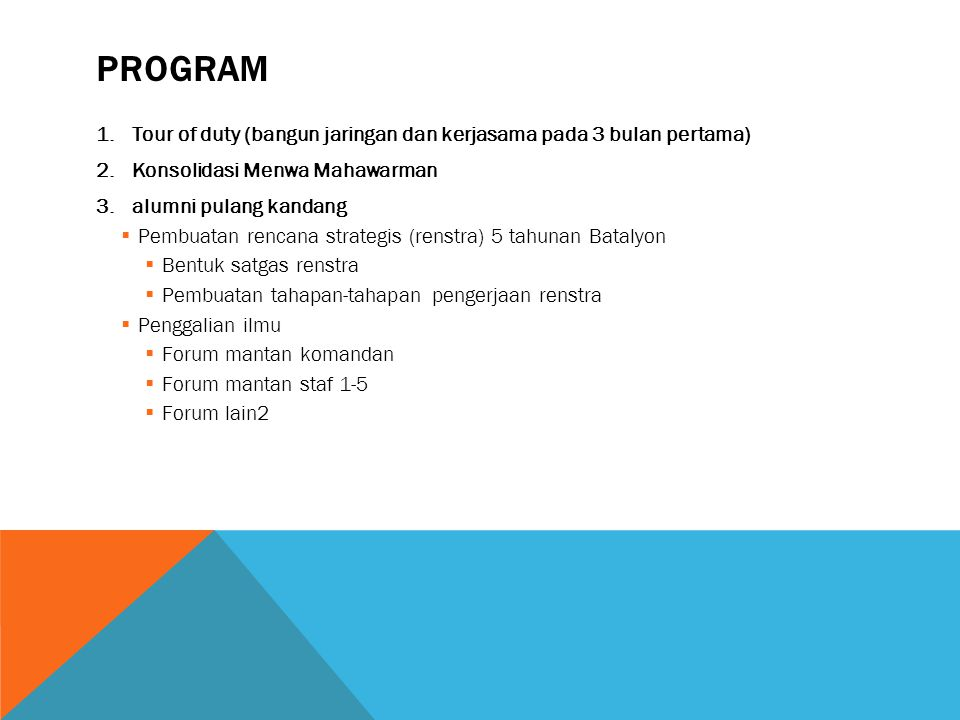 Program Tour of duty (bangun jaringan dan kerjasama pada 3 bulan pertama) Konsolidasi Menwa Mahawarman.