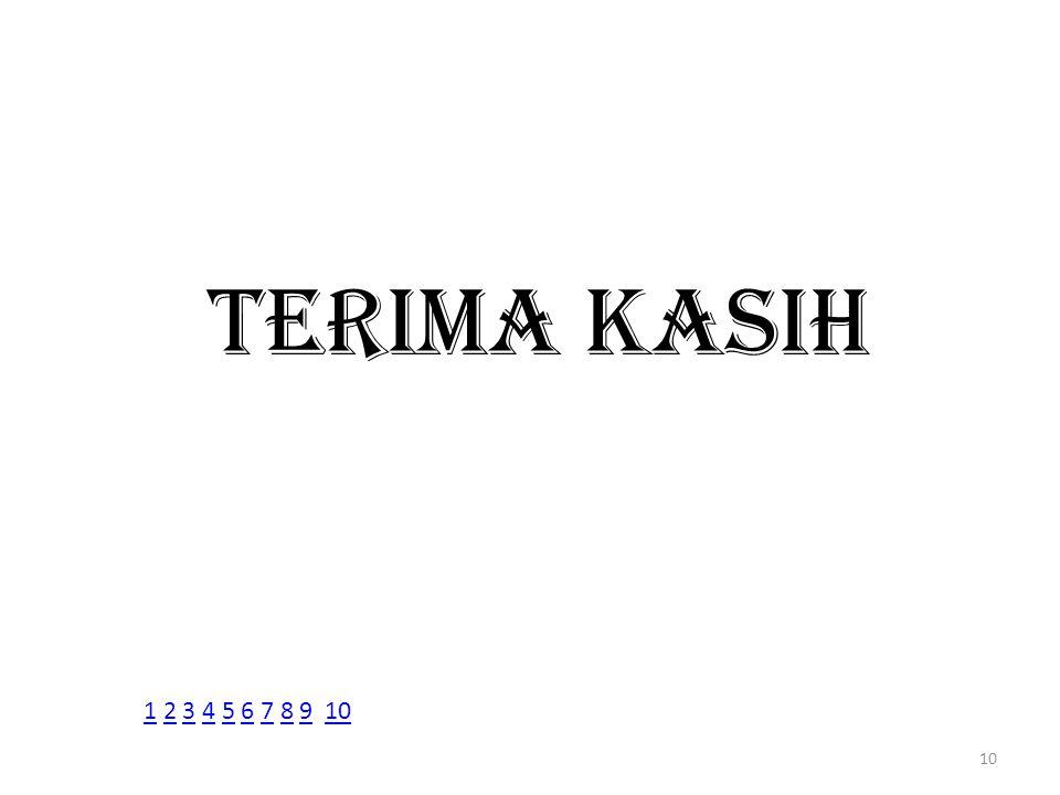 TERIMA KASIH 1 2 3 4 5 6 7 8 9 10