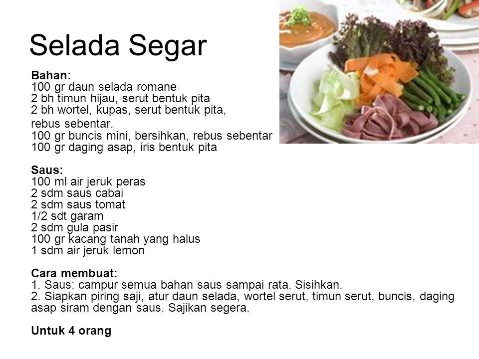Selada Segar Bahan: 100 gr daun selada romane 2 bh timun hijau, serut bentuk pita 2 bh wortel, kupas, serut bentuk pita,