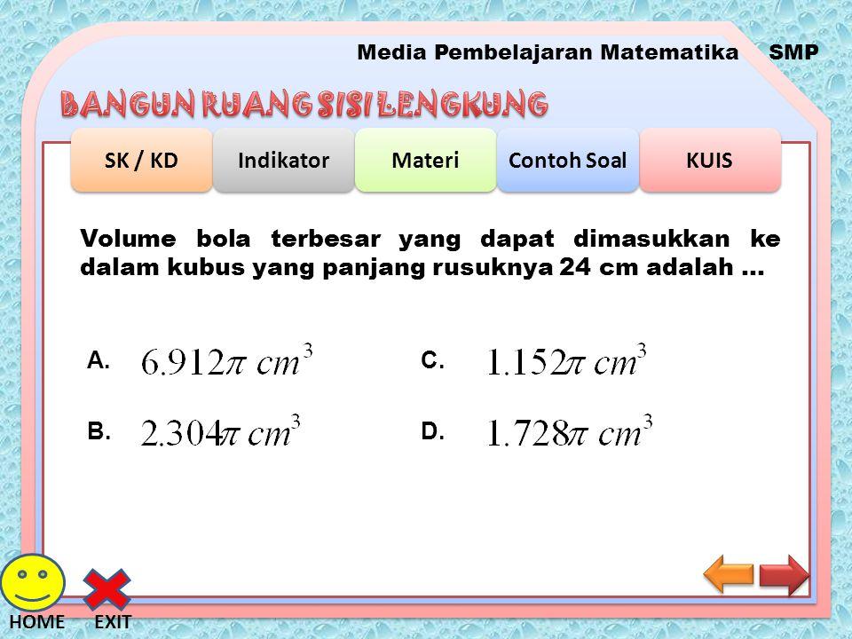 Volume bola terbesar yang dapat dimasukkan ke dalam kubus yang panjang rusuknya 24 cm adalah …