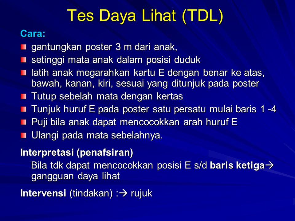 Tes Daya Lihat (TDL) Cara: gantungkan poster 3 m dari anak,