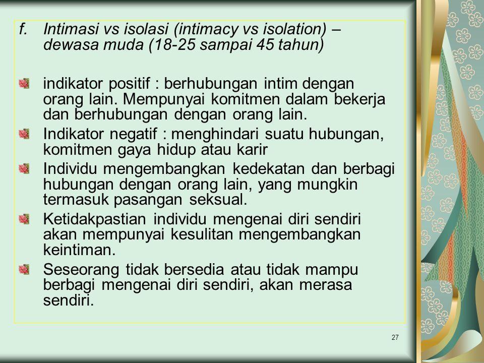Intimasi vs isolasi (intimacy vs isolation) – dewasa muda (18-25 sampai 45 tahun)