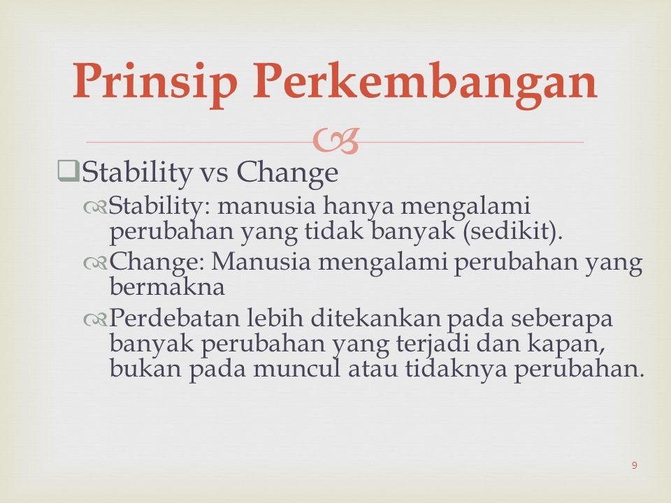 Prinsip Perkembangan Stability vs Change