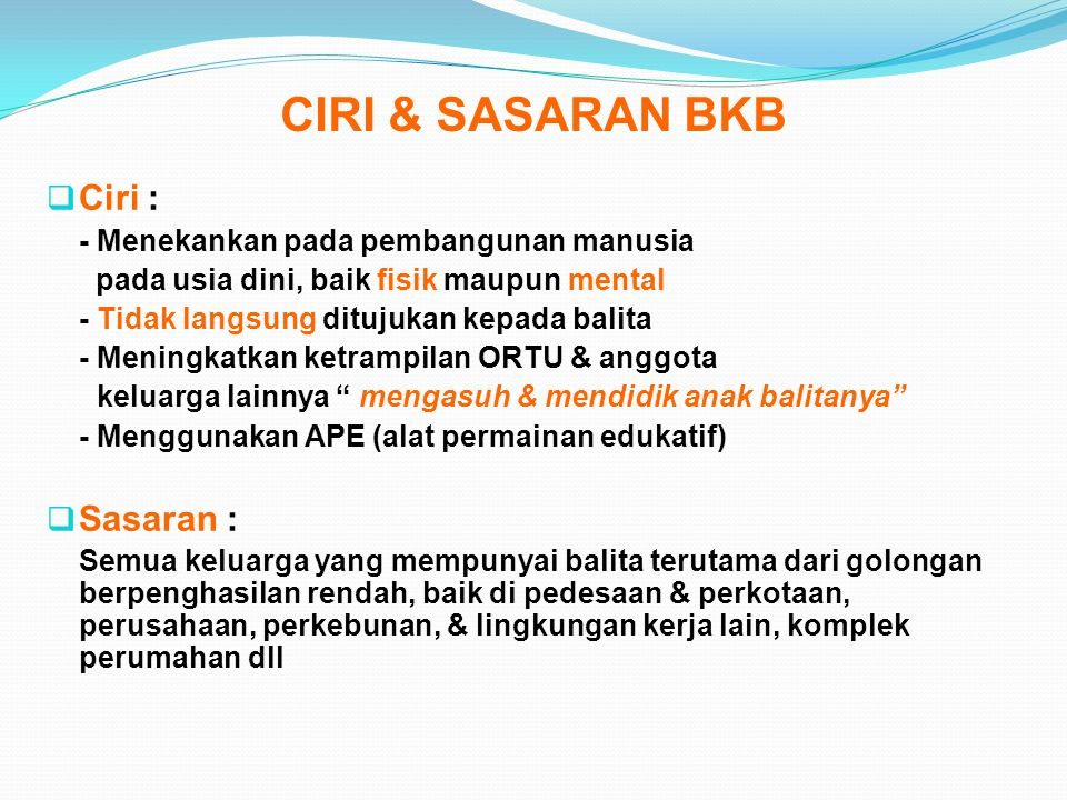 CIRI & SASARAN BKB Ciri : Sasaran :