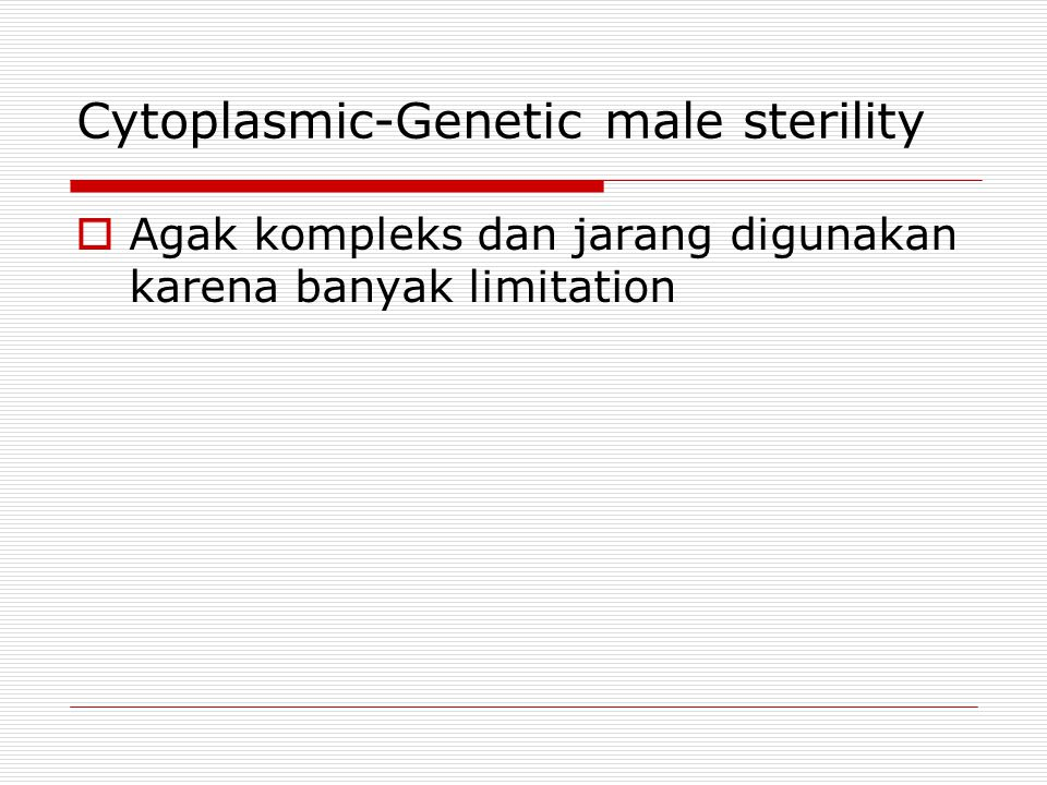 Cytoplasmic-Genetic male sterility
