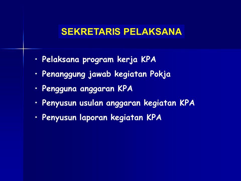 SEKRETARIS PELAKSANA Pelaksana program kerja KPA