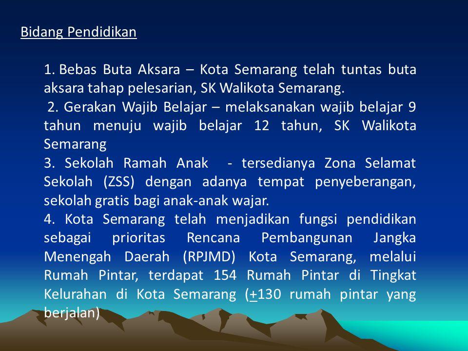 Bidang Pendidikan Bebas Buta Aksara – Kota Semarang telah tuntas buta aksara tahap pelesarian, SK Walikota Semarang.