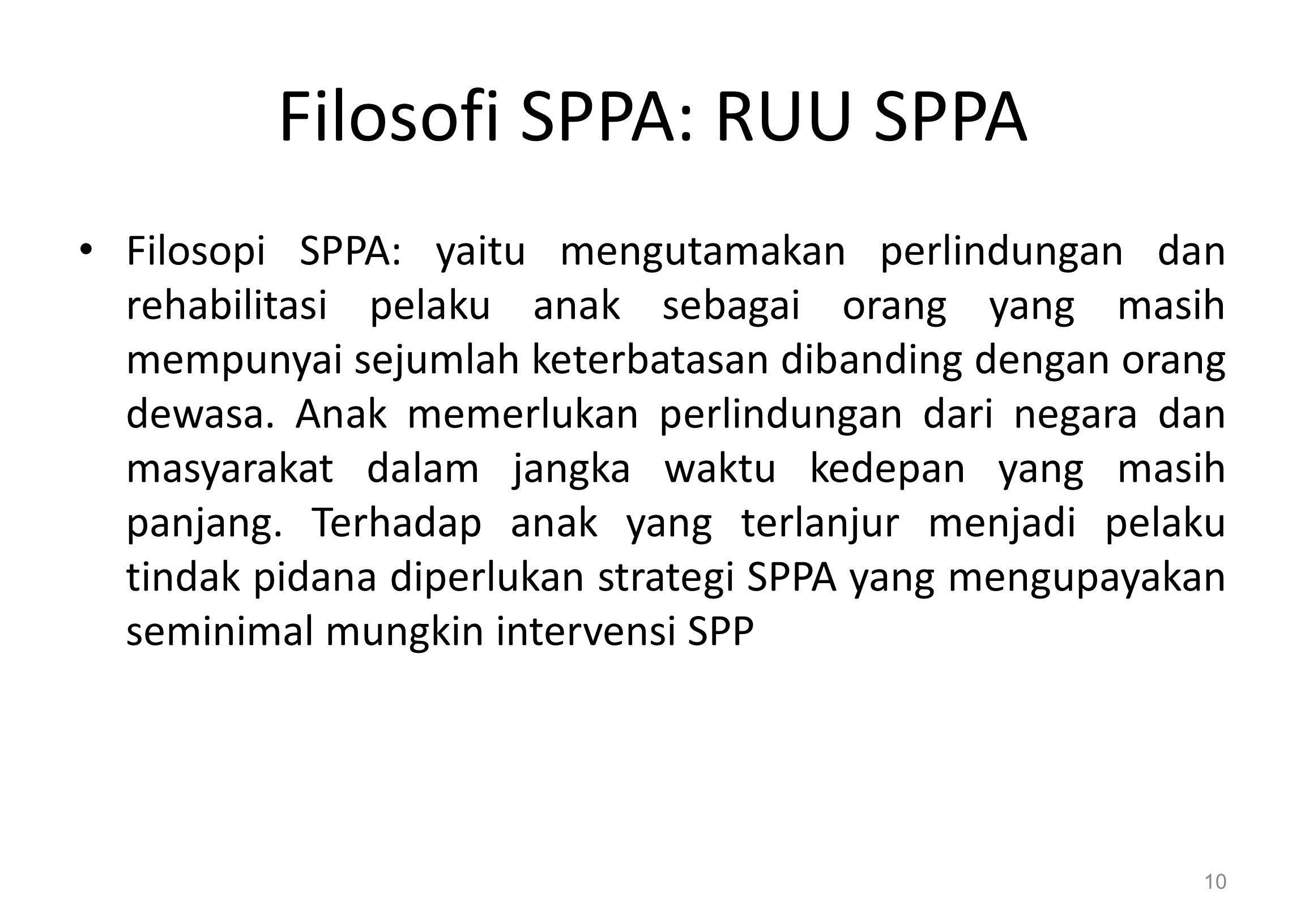 Filosofi SPPA: RUU SPPA