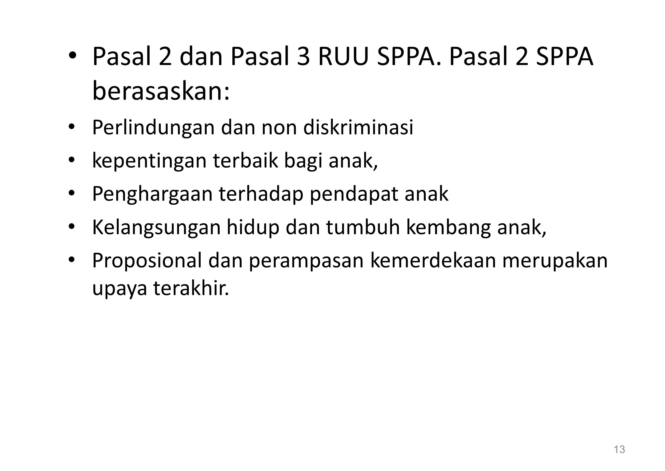 Pasal 2 dan Pasal 3 RUU SPPA. Pasal 2 SPPA berasaskan: