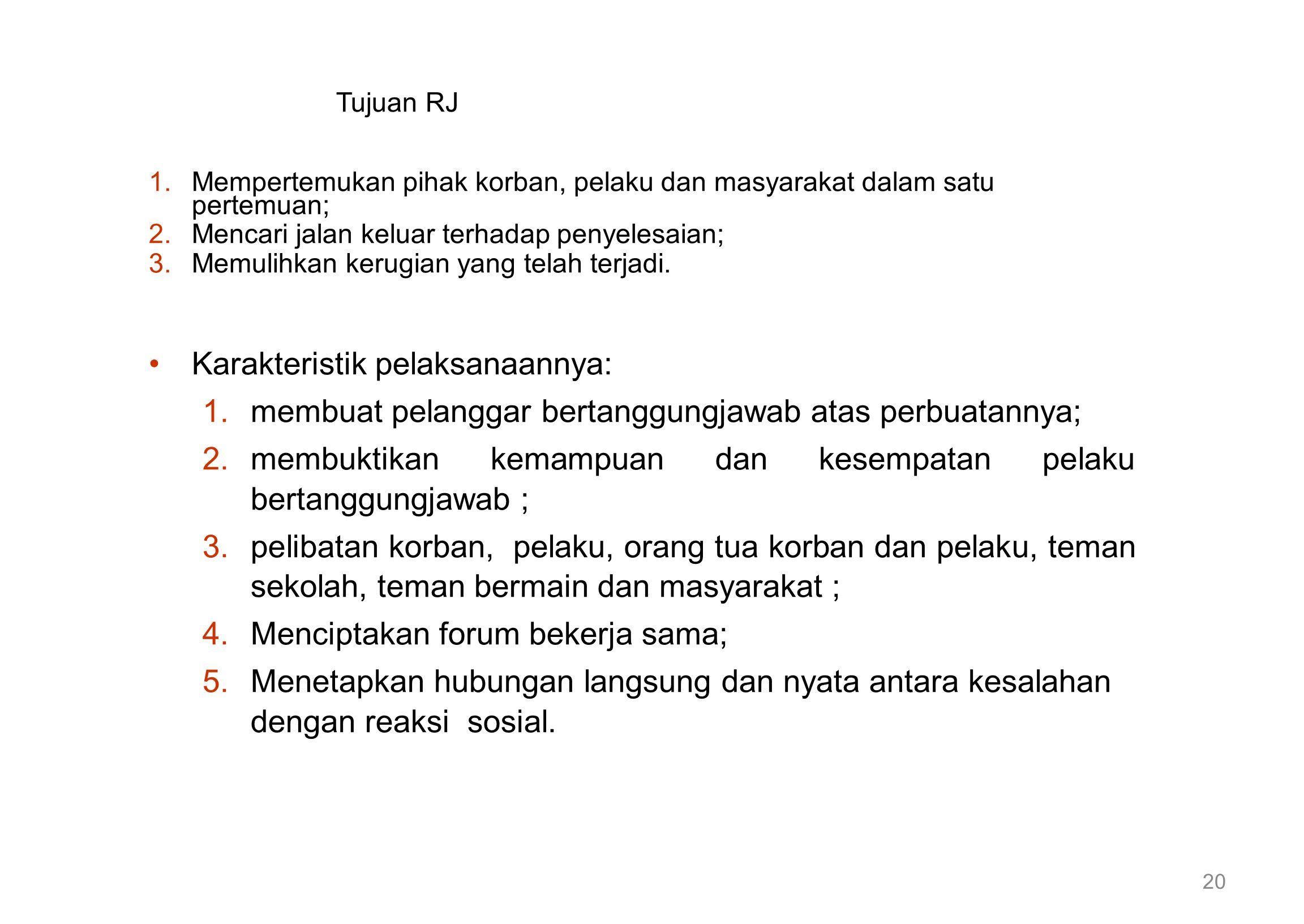 Karakteristik pelaksanaannya: