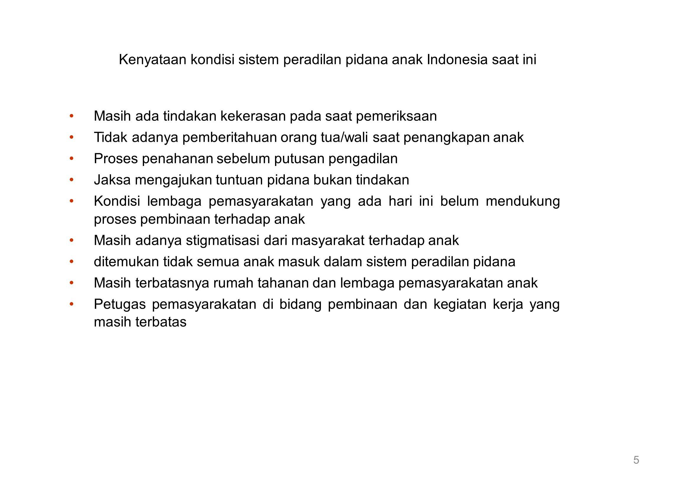 Kenyataan kondisi sistem peradilan pidana anak Indonesia saat ini