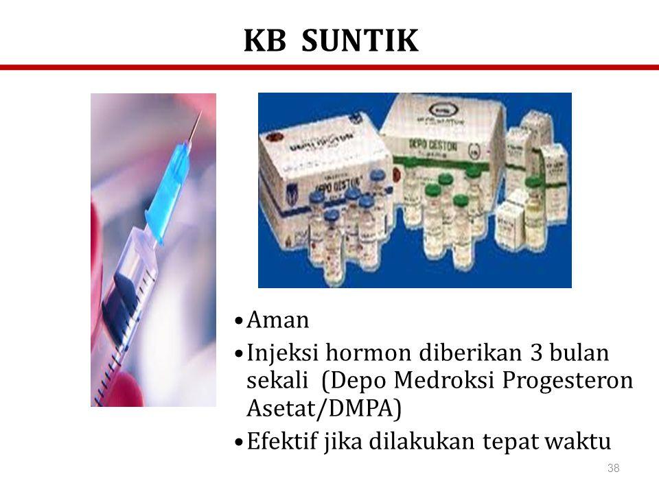 KB SUNTIK Aman. Injeksi hormon diberikan 3 bulan sekali (Depo Medroksi Progesteron Asetat/DMPA)