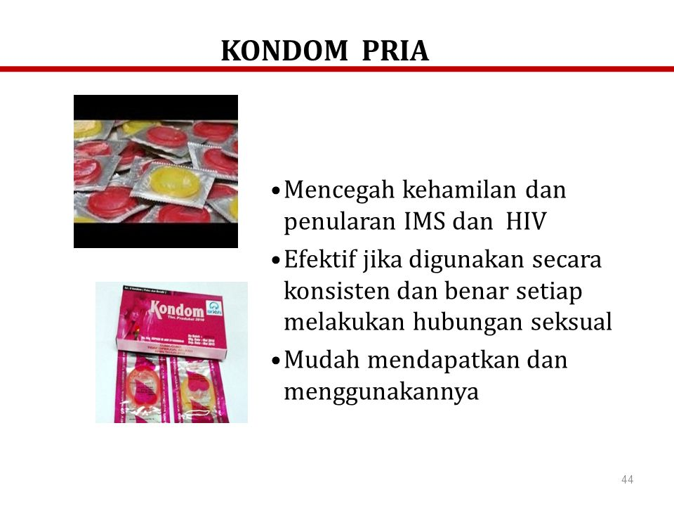 KONDOM PRIA Mencegah kehamilan dan penularan IMS dan HIV