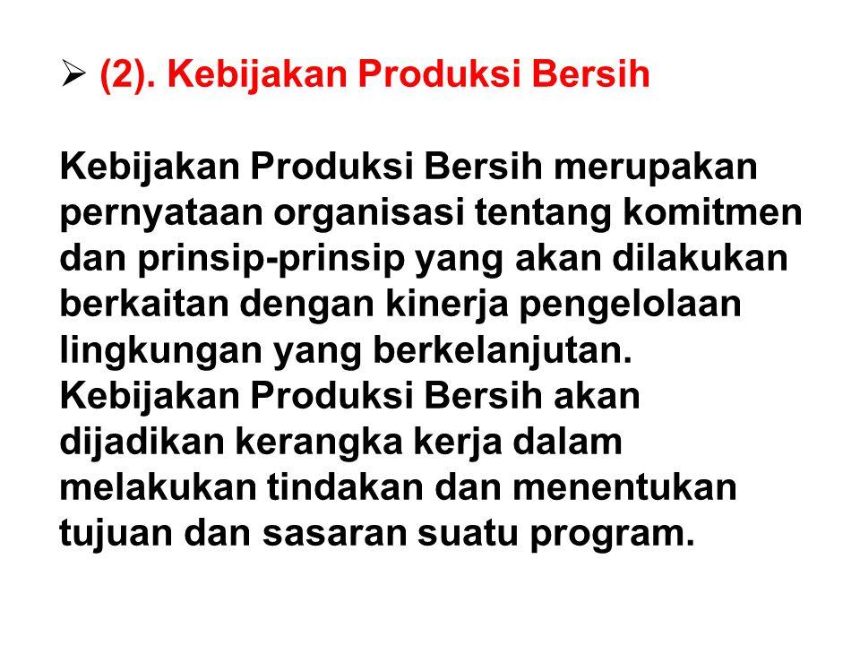 (2). Kebijakan Produksi Bersih