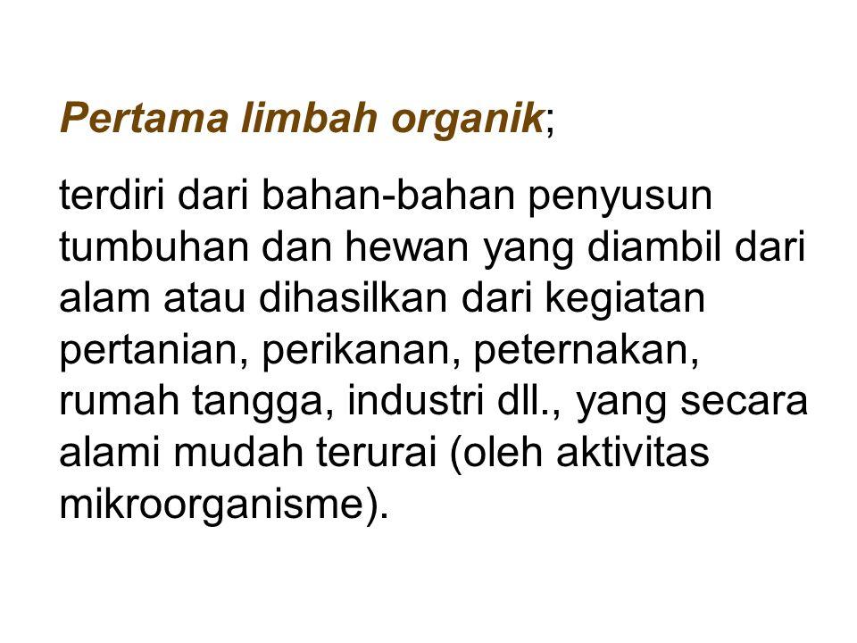 Pertama limbah organik;