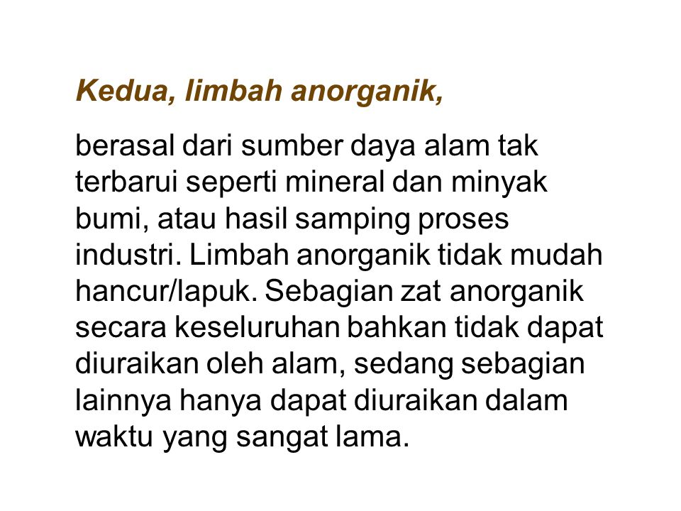 Kedua, limbah anorganik,