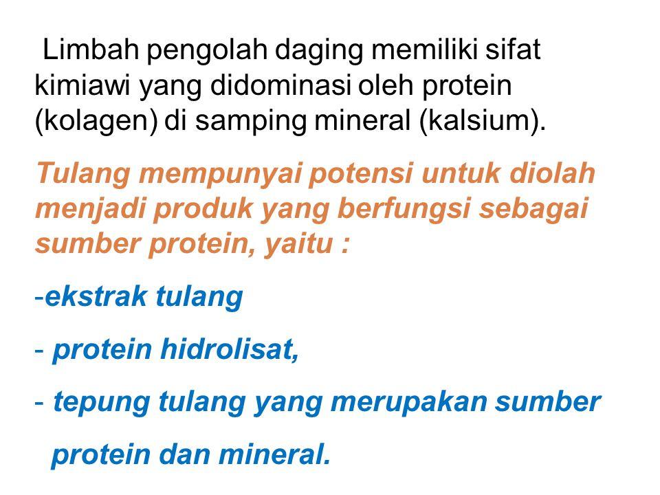 Limbah pengolah daging memiliki sifat kimiawi yang didominasi oleh protein (kolagen) di samping mineral (kalsium).