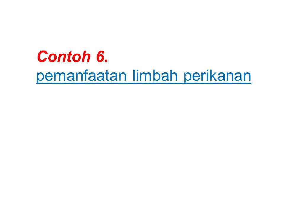 Contoh 6. pemanfaatan limbah perikanan