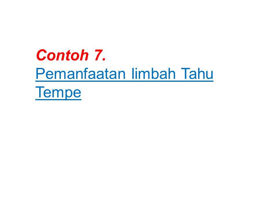 Contoh 7. Pemanfaatan limbah Tahu Tempe