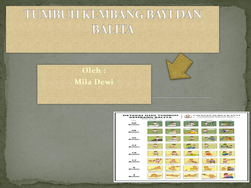 TUMBUH KEMBANG BAYI DAN BALITA