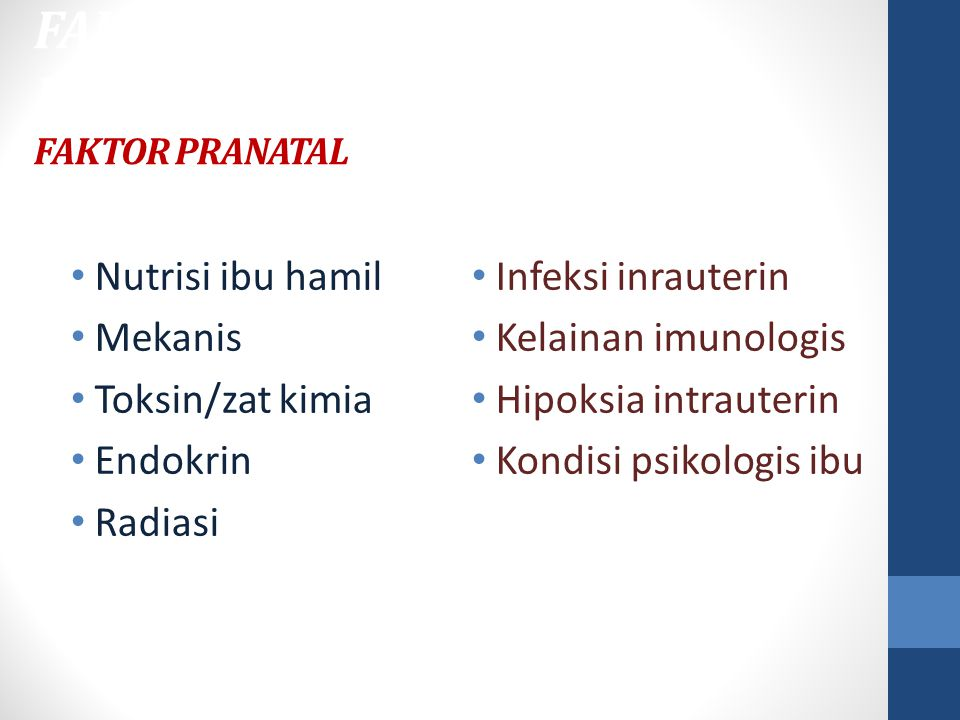 FAKTOR PENENTU TUMBUH KEMBANG Faktor pranatal