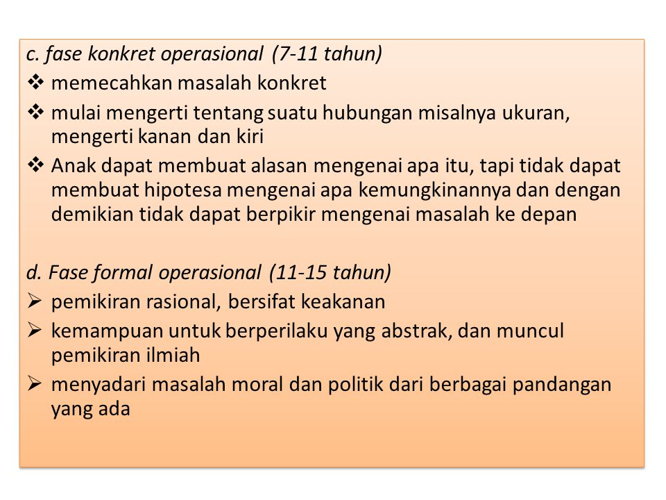 c. fase konkret operasional (7-11 tahun)