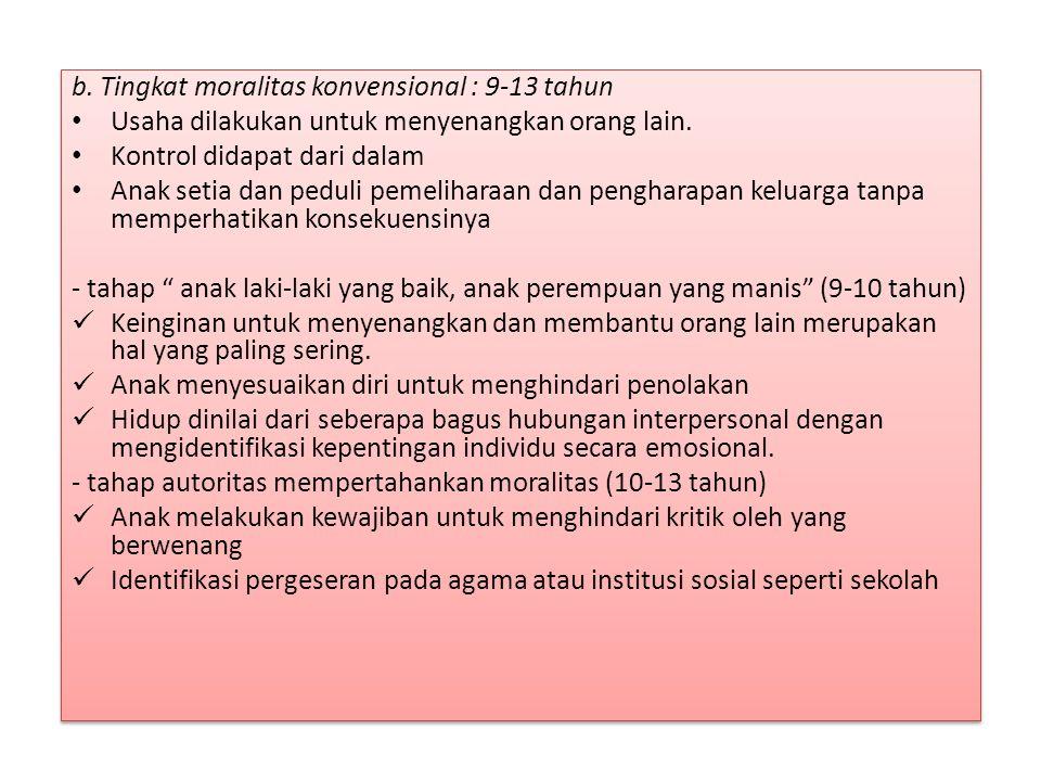 b. Tingkat moralitas konvensional : 9-13 tahun
