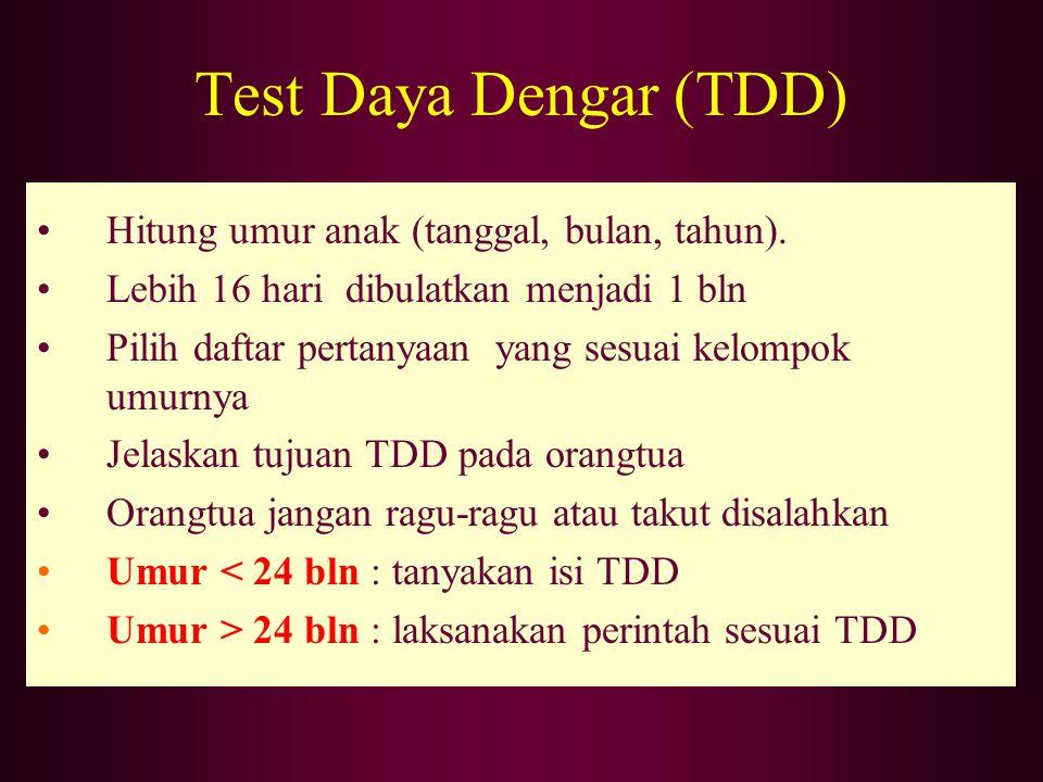 Test Daya Dengar (TDD) Hitung umur anak (tanggal, bulan, tahun).
