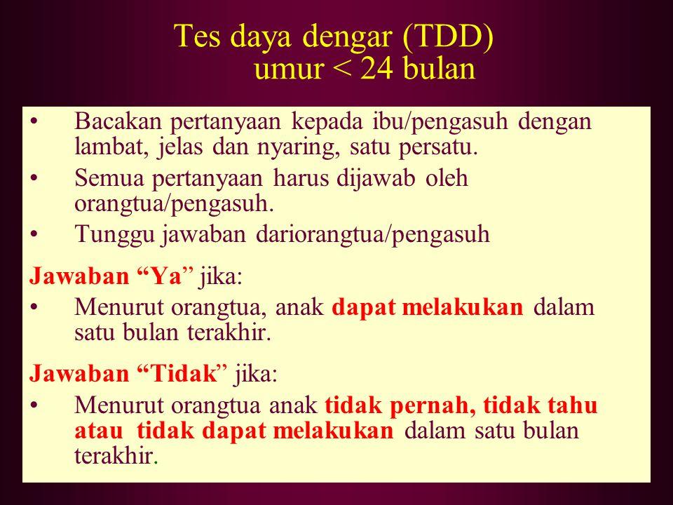 Tes daya dengar (TDD) umur < 24 bulan
