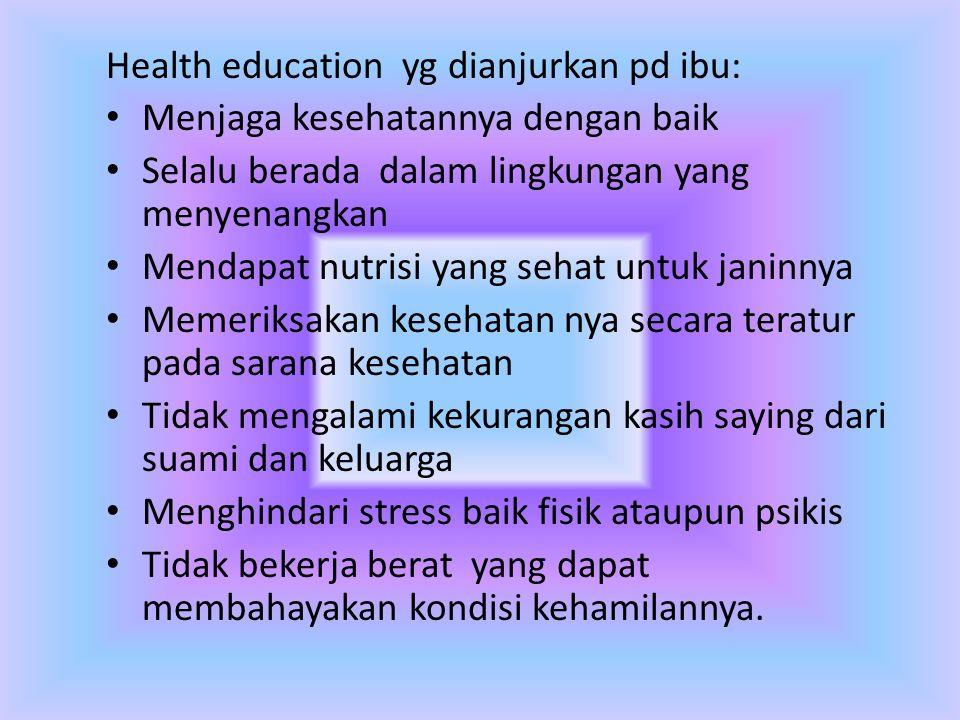 Health education yg dianjurkan pd ibu: