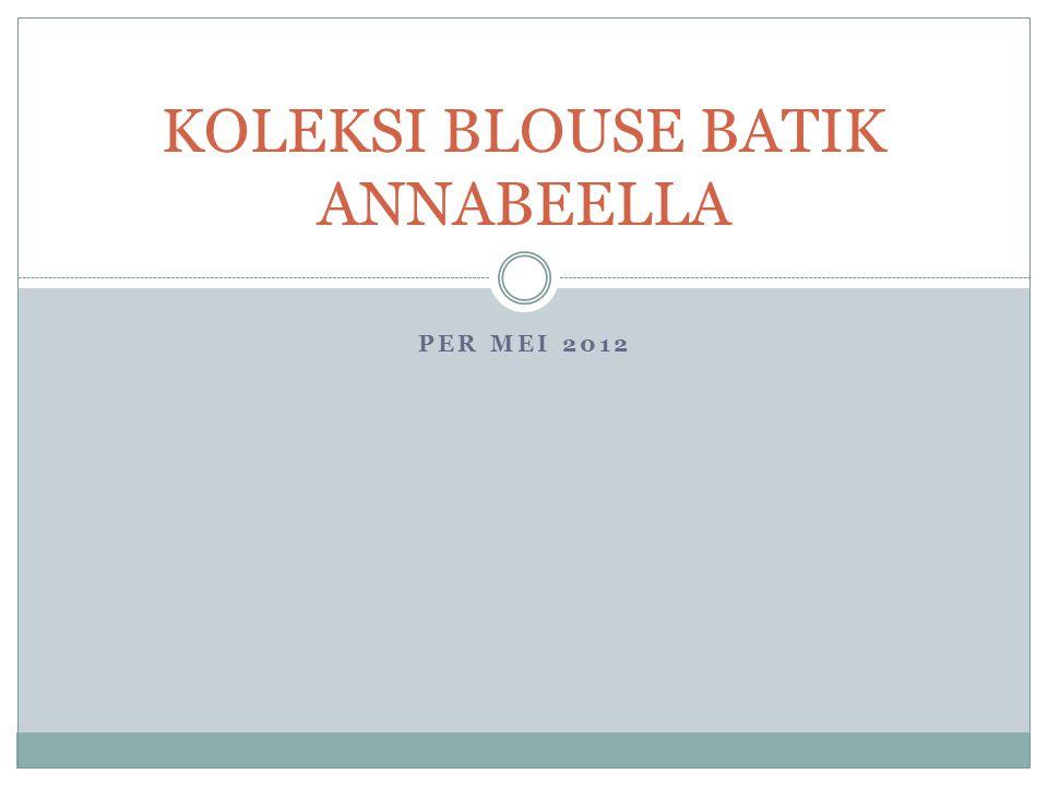 KOLEKSI BLOUSE BATIK ANNABEELLA