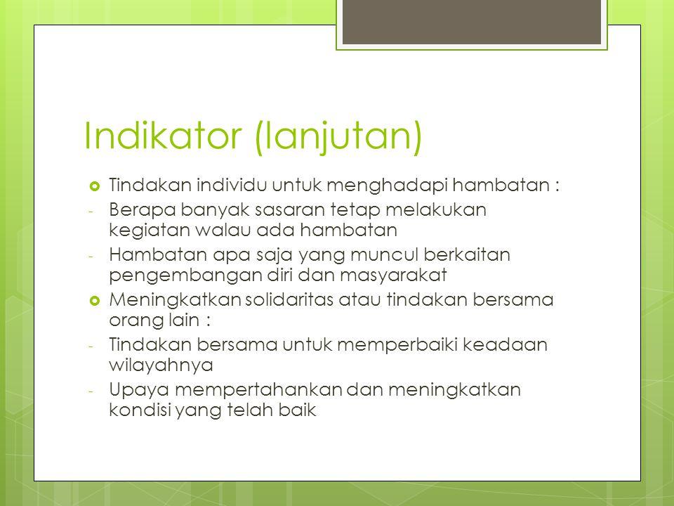 Indikator (lanjutan) Tindakan individu untuk menghadapi hambatan :