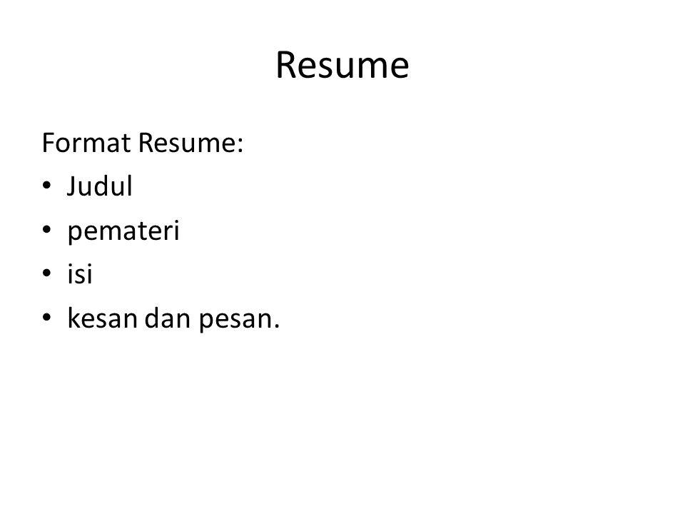 Resume Format Resume: Judul pemateri isi kesan dan pesan.