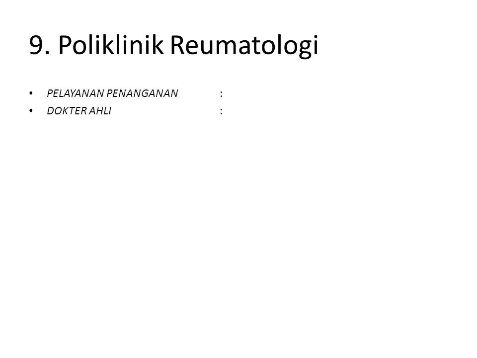 9. Poliklinik Reumatologi