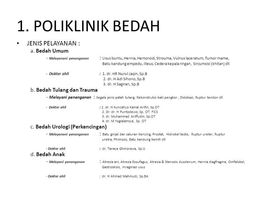 1. POLIKLINIK BEDAH JENIS PELAYANAN : a. Bedah Umum