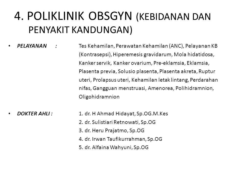 4. POLIKLINIK OBSGYN (KEBIDANAN DAN PENYAKIT KANDUNGAN)