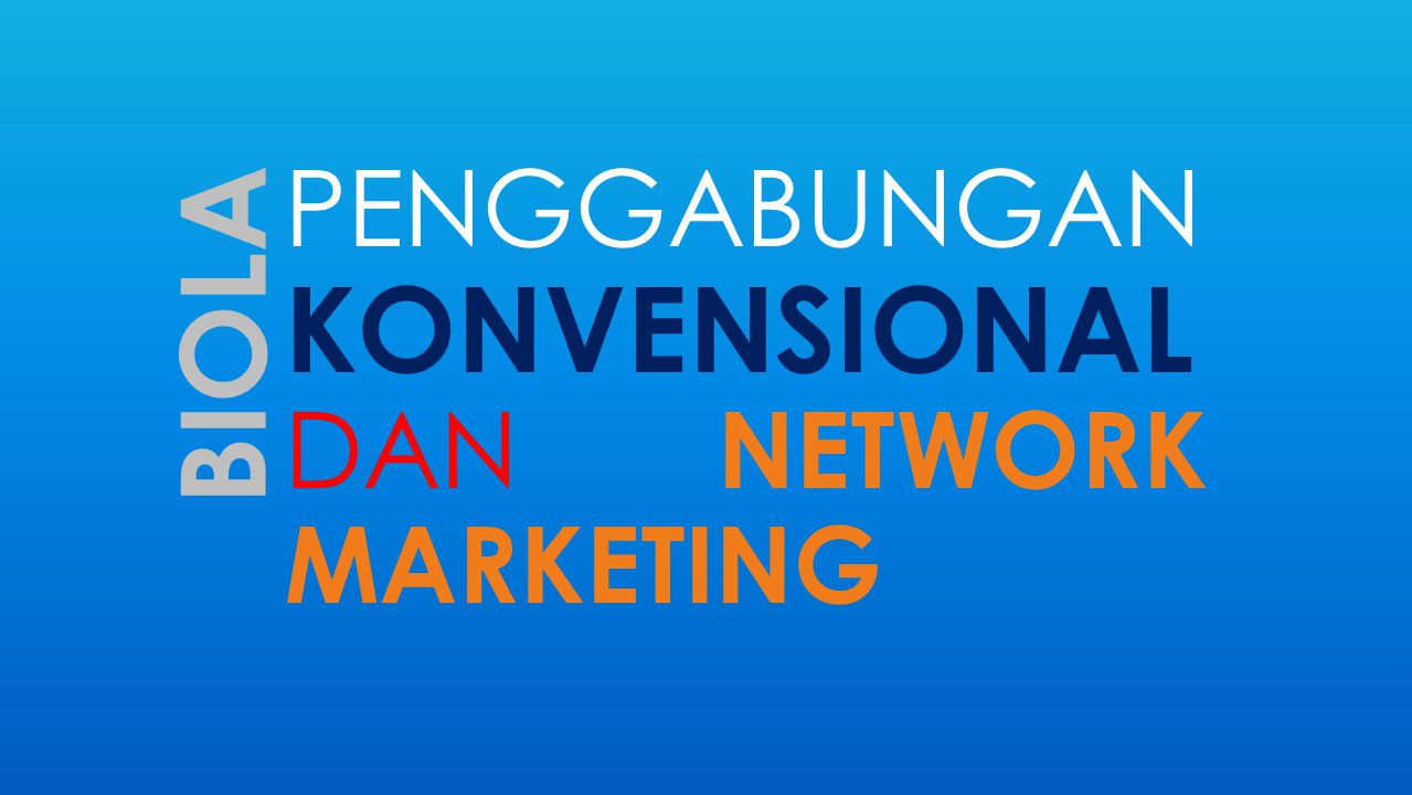 PENGGABUNGAN KONVENSIONAL DAN NETWORK MARKETING