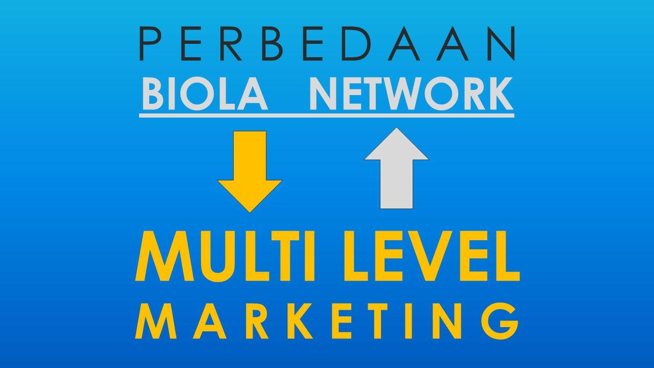 p e r b e d a a n biola network Multi level m a r k e t i n g