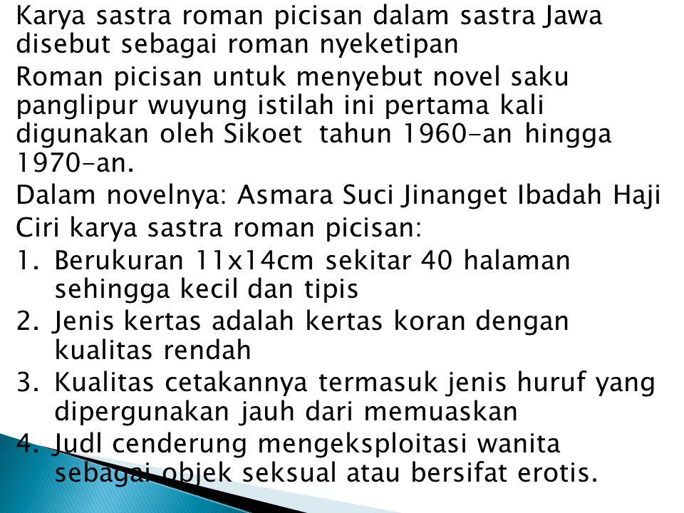 Karya sastra roman picisan dalam sastra Jawa disebut sebagai roman nyeketipan