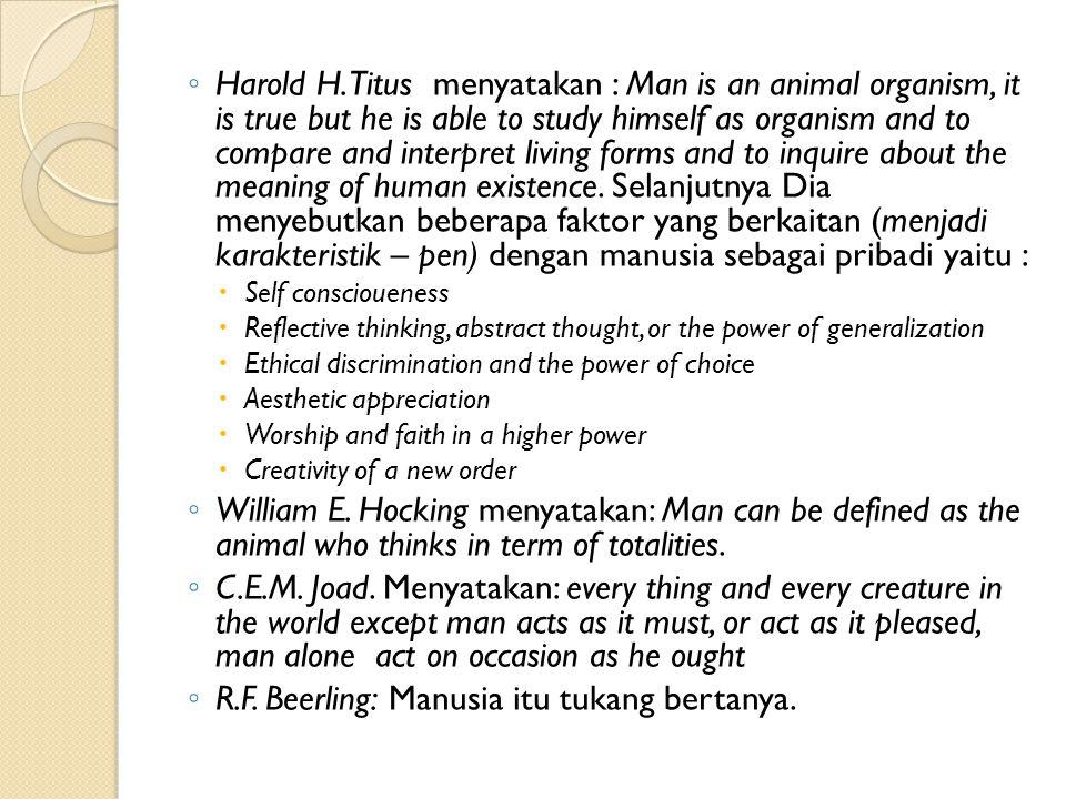 R.F. Beerling: Manusia itu tukang bertanya.