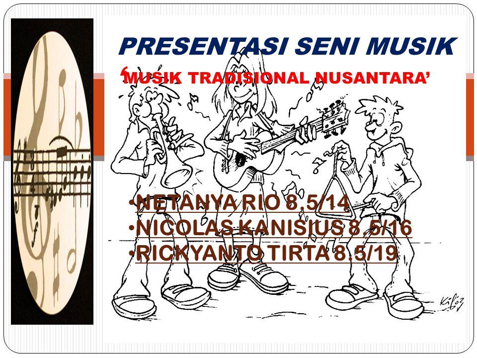'MUSIK TRADISIONAL NUSANTARA'