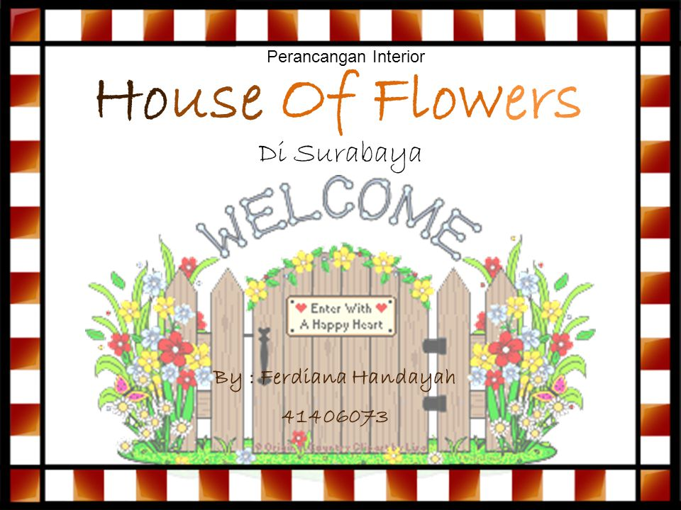 House Of Flowers Di Surabaya By : Ferdiana Handayah 41406073