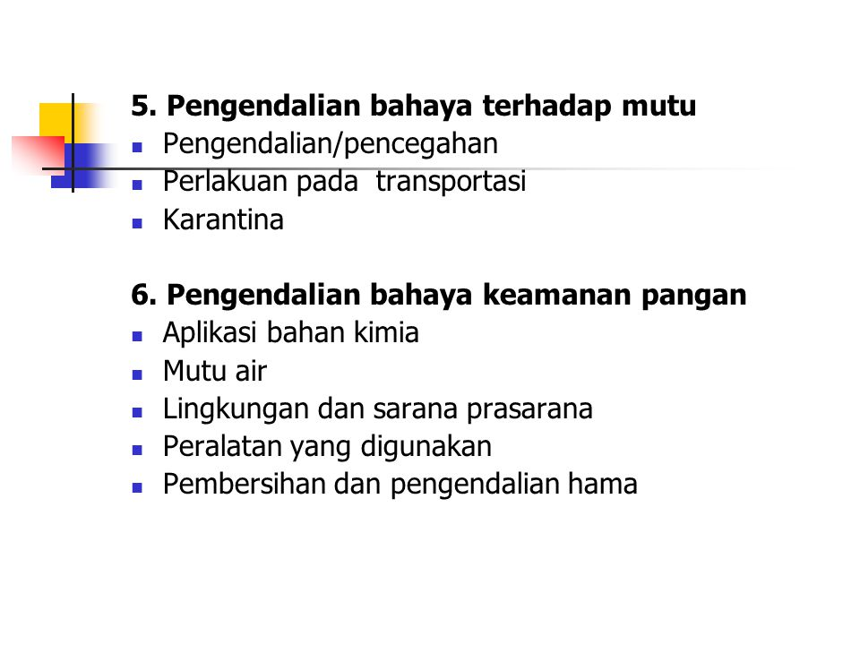 5. Pengendalian bahaya terhadap mutu