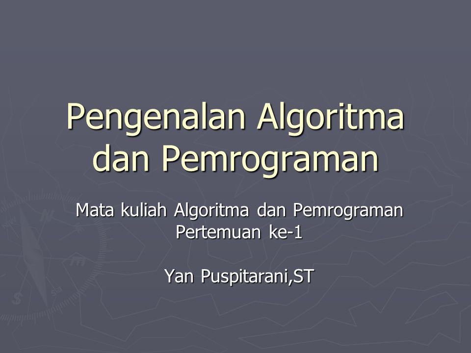 Pengenalan Algoritma dan Pemrograman