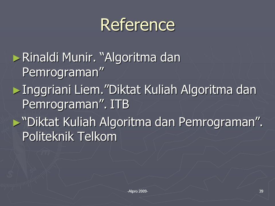 Reference Rinaldi Munir. Algoritma dan Pemrograman