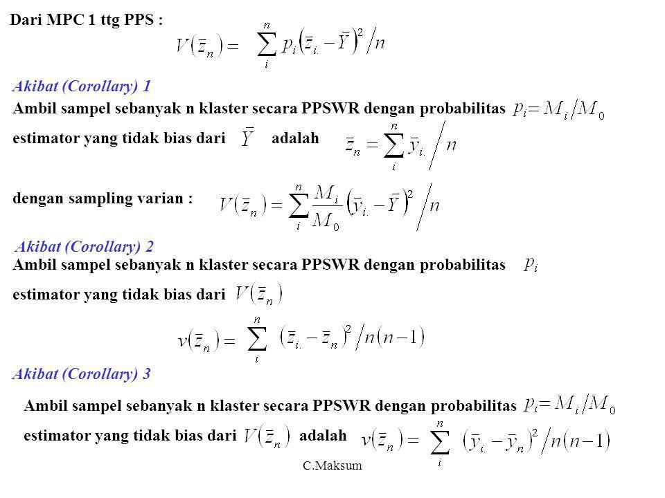 Ambil sampel sebanyak n klaster secara PPSWR dengan probabilitas