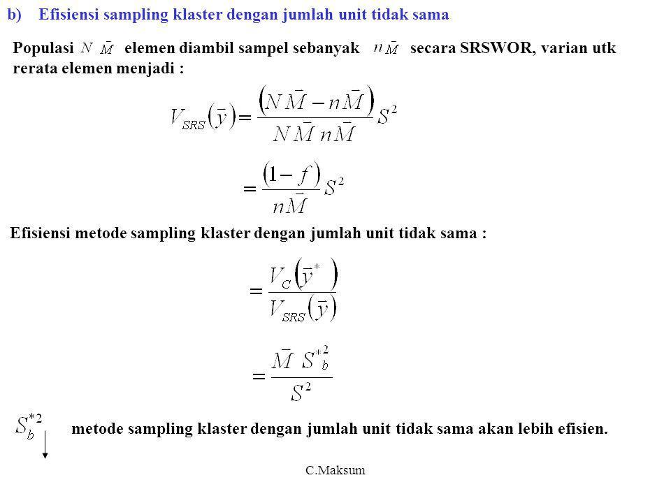 b) Efisiensi sampling klaster dengan jumlah unit tidak sama