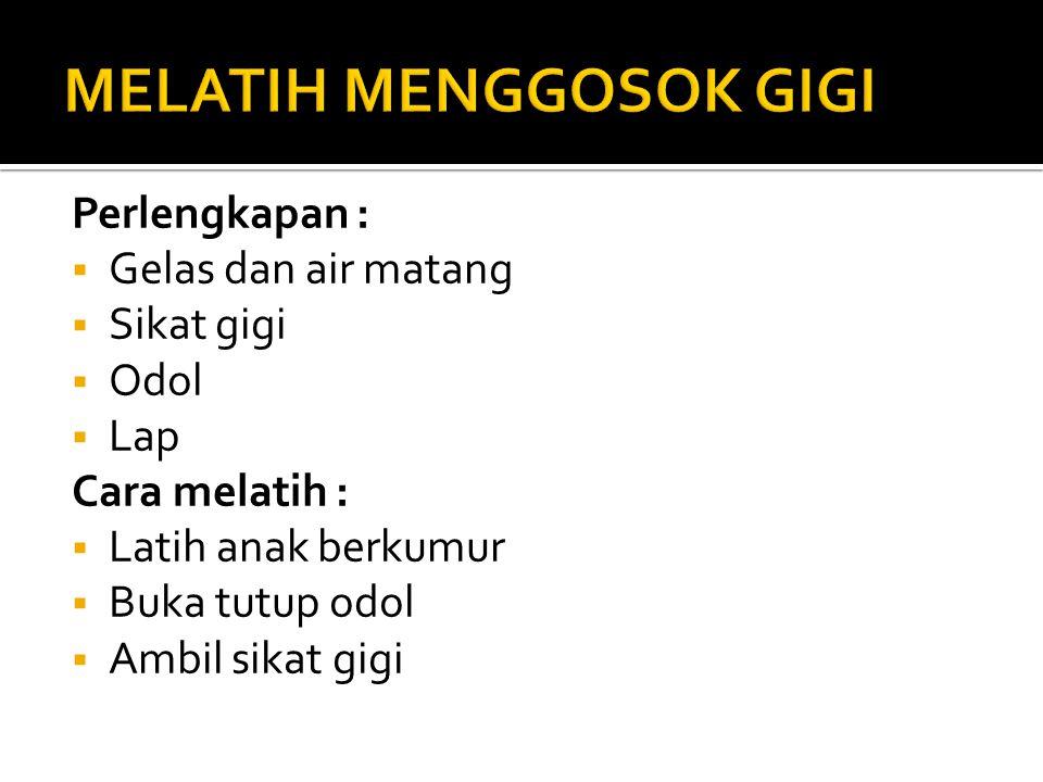 MELATIH MENGGOSOK GIGI