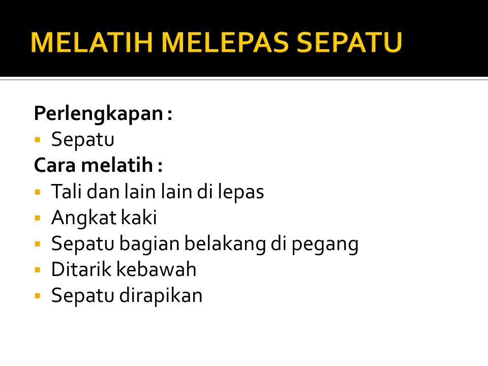 MELATIH MELEPAS SEPATU